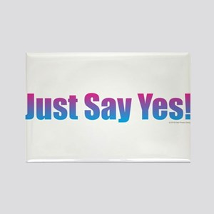 Just Say Yes! Magnets