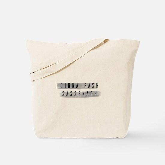 Dinna Fash Sassenach Tote Bag