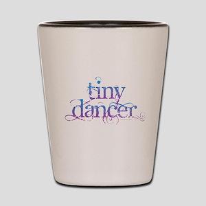 Tiny Dancer Shot Glass