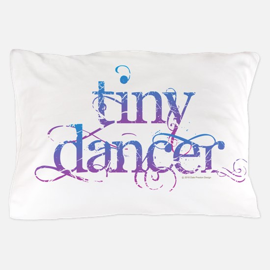 Tiny Dancer Pillow Case
