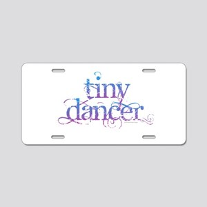 Tiny Dancer Aluminum License Plate