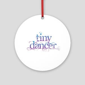 Tiny Dancer Round Ornament