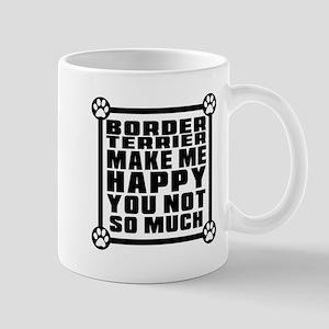 Border Terrier Dog Make Me Happy Mug
