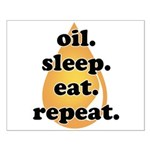 oil.sleep.eat.repeat Small Poster
