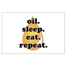 oil.sleep.eat.repeat Large Poster