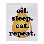 oil.sleep.eat.repeat Throw Blanket