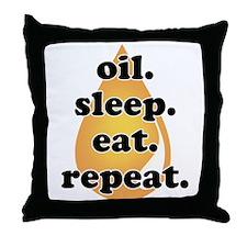 oil.sleep.eat.repeat Throw Pillow
