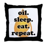 oil.sleep.eat.repeat Throw Pillow