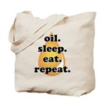 oil.sleep.eat.repeat Tote Bag