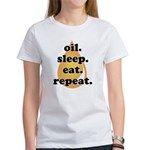 oil.sleep.eat.repeat Women's T-Shirt