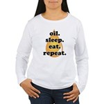 oil.sleep.eat.repeat Women's Long Sleeve T-Shirt