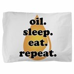 oil.sleep.eat.repeat Pillow Sham