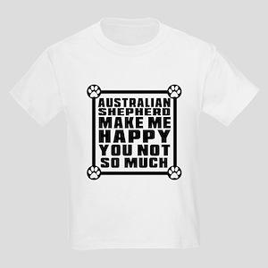 Australian Shepherd Dog Make Me Kids Light T-Shirt