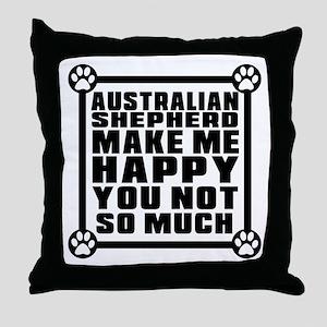Australian Shepherd Dog Make Me Happy Throw Pillow