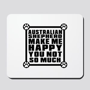 Australian Shepherd Dog Make Me Happy Mousepad