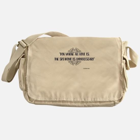 Where All Love Is Outlander Messenger Bag