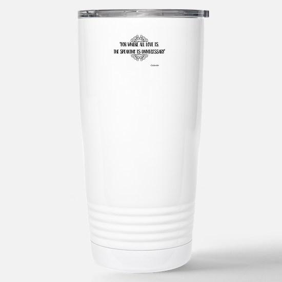 Where All Love Is Outlander Travel Mug