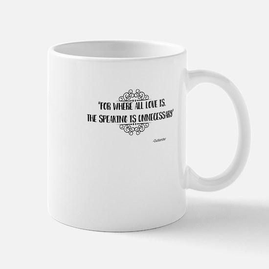 Where All Love Is Outlander Mugs