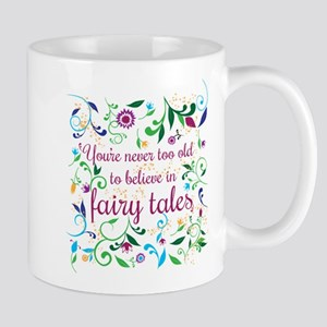 You're Never Too Old to Believe in Fairy Tale Mugs