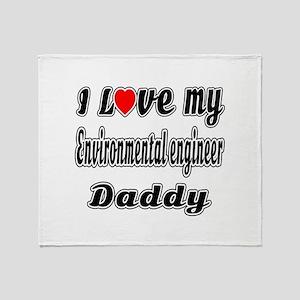 I Love My ENVIRONMENTAL ENGINEER Dad Throw Blanket