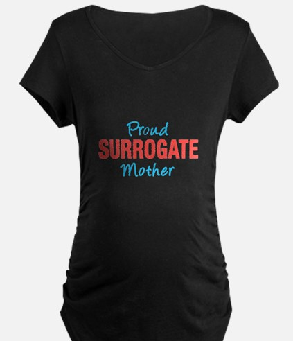 Proud Surrogate Mother (bold) Maternity T-Shirt