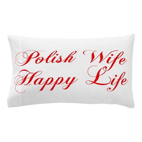 Polish Wife Happy Life Pillow Case