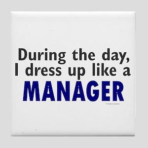 Dress Up Like A Manager Tile Coaster