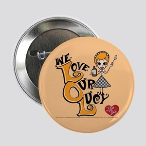 """We Love Our Lucy 2.25"""" Button"""