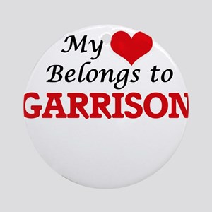 My Heart belongs to Garrison Round Ornament