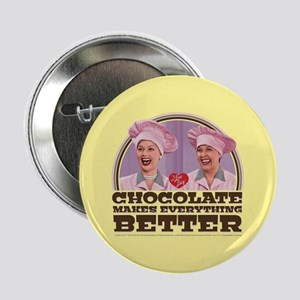 """I Love Lucy: Chocolate Makes Everythi 2.25"""" Button"""