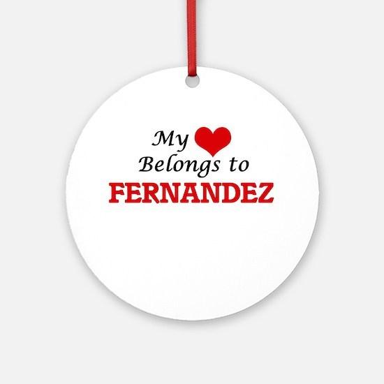My Heart belongs to Fernandez Round Ornament