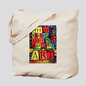 Let's Make Art! Quote for Artist Tote Bag