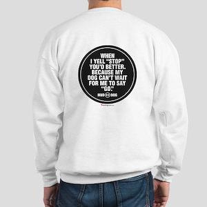 MWD STOP Sweatshirt