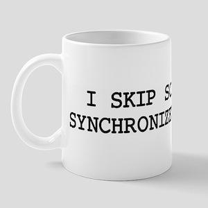 Skip school for SYNCHRONIZED  Mug