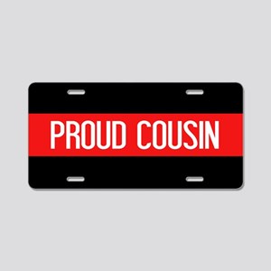 Firefighter: Proud Cousin ( Aluminum License Plate