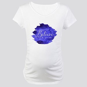 Believe You Can And You Will Blu Maternity T-Shirt