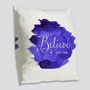 Believe You Can And You Will B Burlap Throw Pillow
