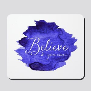 Believe You Can And You Will Blue and Pu Mousepad