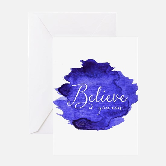 Believe You Can And You Will Blue a Greeting Cards