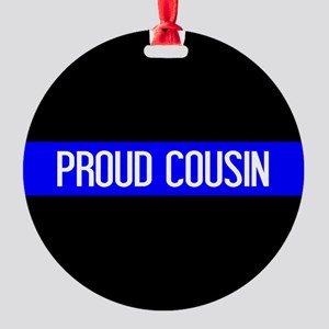 Police: Proud Cousin (The Thin Blue Round Ornament