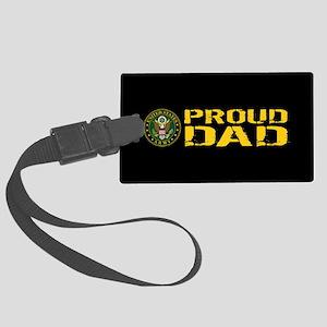 U.S. Army: Proud Dad (Black & Go Large Luggage Tag