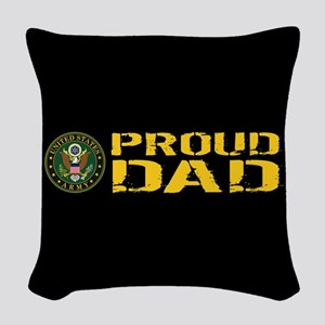 U.S. Army: Proud Dad (Black & Woven Throw Pillow