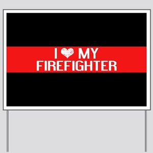 Firefighter: I Love My Firefighter (The Yard Sign