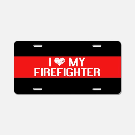 Firefighter: I Love My Fire Aluminum License Plate