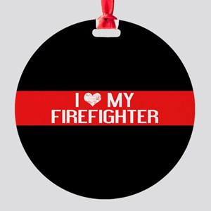 Firefighter: I Love My Firefighter Round Ornament