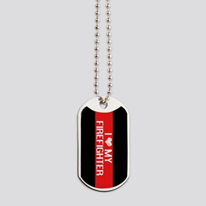 Firefighter: I Love My Firefighter (The T Dog Tags