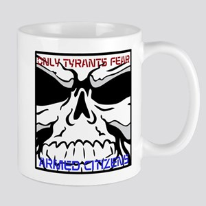 Only Tyrants Fear Armed Citizens Mugs
