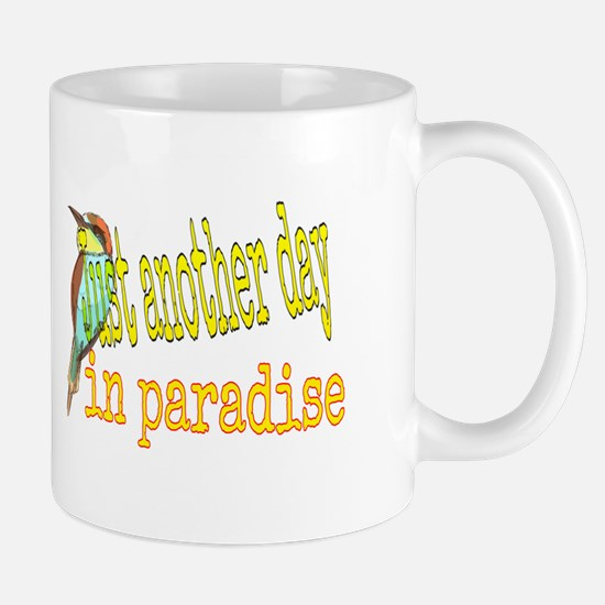 Just another day in paradise Mugs