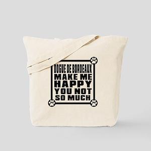 Dogue de Bordeaux Dog Make Me Happy Tote Bag