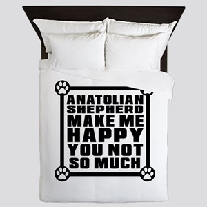 Anatolian Shepherd dog Dog Make Me Hap Queen Duvet